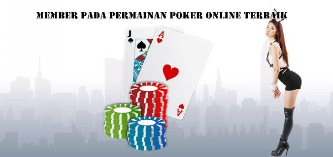 Member Pada Permainan Poker Online Terbaik